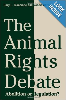 the-animal-rights-debate-abolition-or-regulation